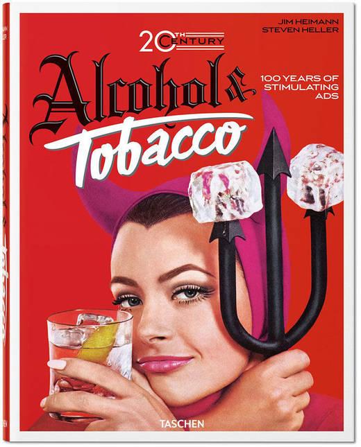 20th Century Alcohol & Tobacco Ads, erschienen im Taschen Verlag.