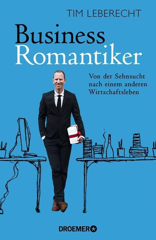 Leberechts Buch Business-Romantiker kam 2015 zunächst in den USA auf den Markt